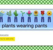 Plants Wearing Pants