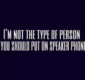 Never On Speaker Phone