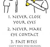 4 Simple Rules For Eating A Banana
