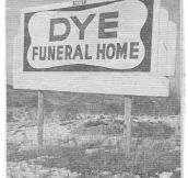 23 Hilariously Inappropriate Funeral Home Names