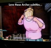 Archer Subtitles Are The Best