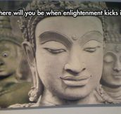 When Enlightenment Kicks In