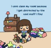 Why I Can't Clean My Room