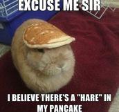 Something Wrong With My Pancake