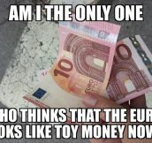 Just Like Monopoly Money