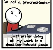The Hard Life Of The Procrastinator