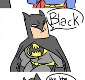 It's The Way Batman Wants It
