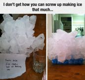 Really Bad At Making Ice