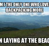 Backpacking Gives Me Great Pleasure
