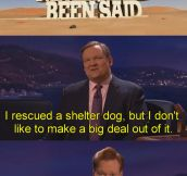 Conan Dares To Say It