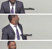 Idris Elba Is A Funny Guy