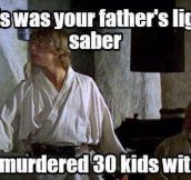 The Light Saber Of Your Father