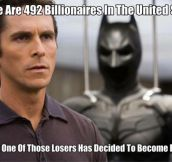 Where Are The Billionaires In Bat Suits?