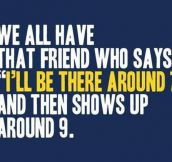 That Friend We All Have
