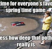Everyone's Favorite Spring Time Game