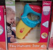 For When You Need To Saw Tiny Humans