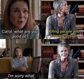 Carol, What Are You Good At?