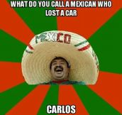 I'm Mexican And I'm Not Even Mad