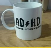 Ever heard of AD/HD?