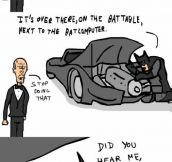 But That's His Bat-Thing