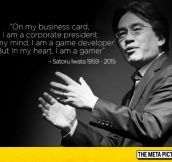 Beautiful Quote From Iwata, Rest In Peace