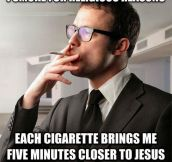 Whenever Someone Asks Me Why I Smoke