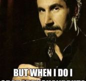 The Most Interesting Serj In The World