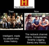 The History Channel: Then Vs. Now