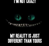 It's Not That I'm Crazy