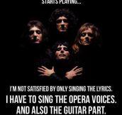 When Bohemian Rhapsody Is Playing