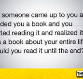 The Book About Your Entire Life