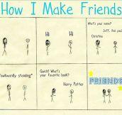 Here's How I Make Friends