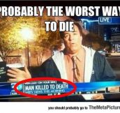 Worst Way To Die