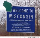 Welcome to Wisconsin, You Have Been Warned