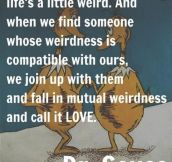 We're All A Bit Weird