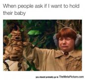 Wanna Hold The Baby?