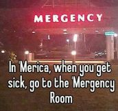 When You Get A Little Sick In 'Merica