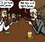 Jesus Walks Into A Bar…