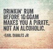 Drinking Rum Before 10:00 AM