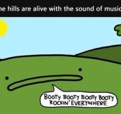 Apparently The Hills Are Alive