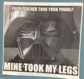 So Your Teacher Took Your Phone