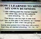 And Then I Learned To Mind My Own Business