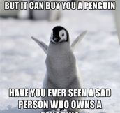 And Now I Want A Penguin