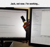 Jack, Stop It, I'm Trying To Focus