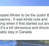 Winter Is Like Justin Bieber