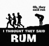 Oh, You Said Run?