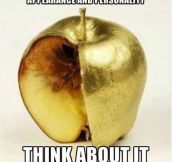 Some People Are Just Like This Apple