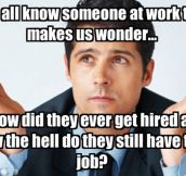 Pretty Much Every Workplace Has One