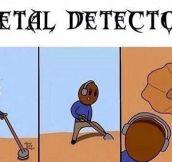 Metal Has Been Detected