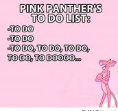 Pink Panther's To Do